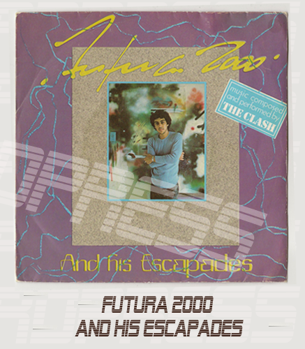 FUTURA 2000 - THE ESCAPADES OF FUTURA 2000 7""