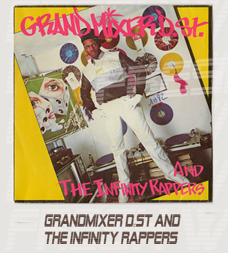 GRANDMIXER D.ST & THE INFINITY RAPPERS 7""