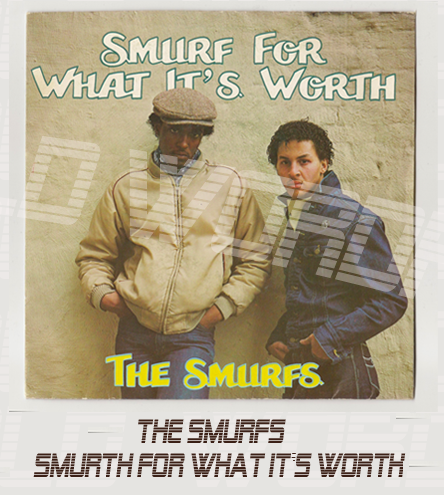 THE SMURFS - SMURF FOR WHAT IT'S WORTH 7""